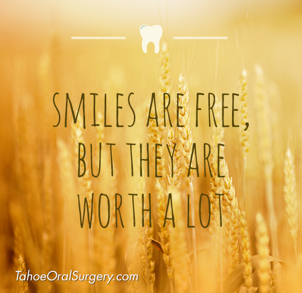 inspiring dental quotes and smile sayings from Reno Lake Tahoe dental implant oral surgeon